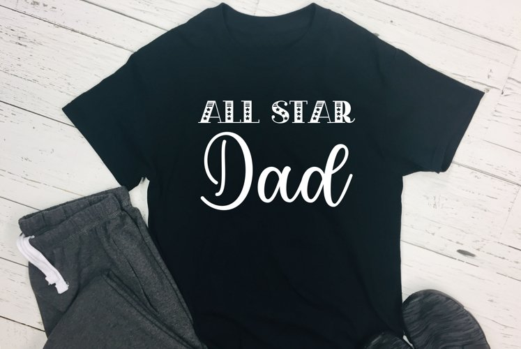 All Star Dad Cut File - SVG & PNG example image 1
