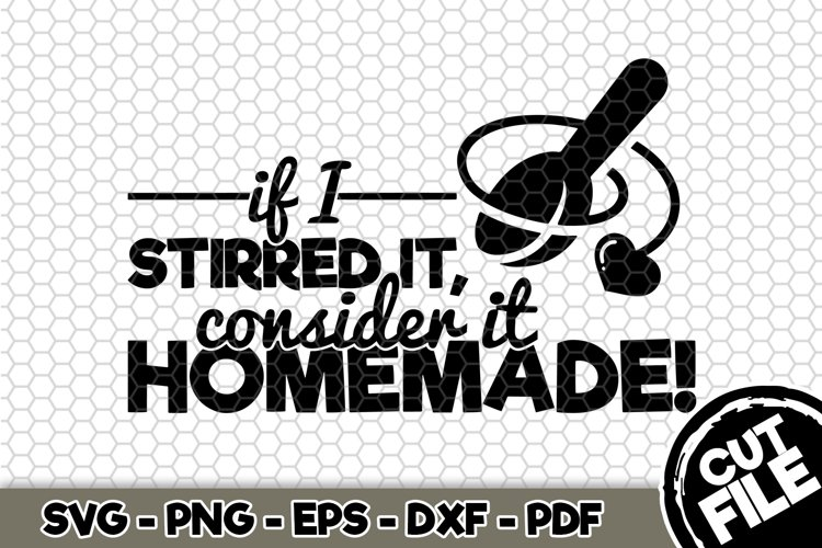 If I stirred it consider it homemade - SVG Cut File n451