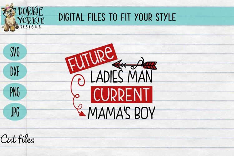 Future Ladies Man Current Mama's Boy, arrow, mom, SVG cut example image 1