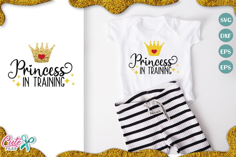 Princess in training Svg Files for Crafters example image 1