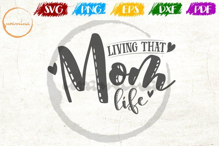 Download Living That Mom Life Mother S Day Quote Art 530016 Svgs Design Bundles