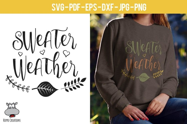 Sweater Weather SVG, Fall Quotes, Autumn Design, EPS DXF PNG example image 1
