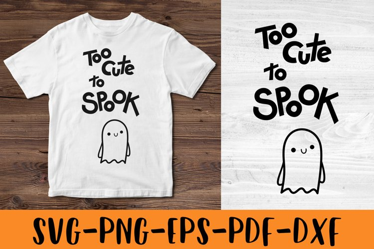 Halloween SVG Halloween quotes SVG Too cute to spook Shirt example image 1