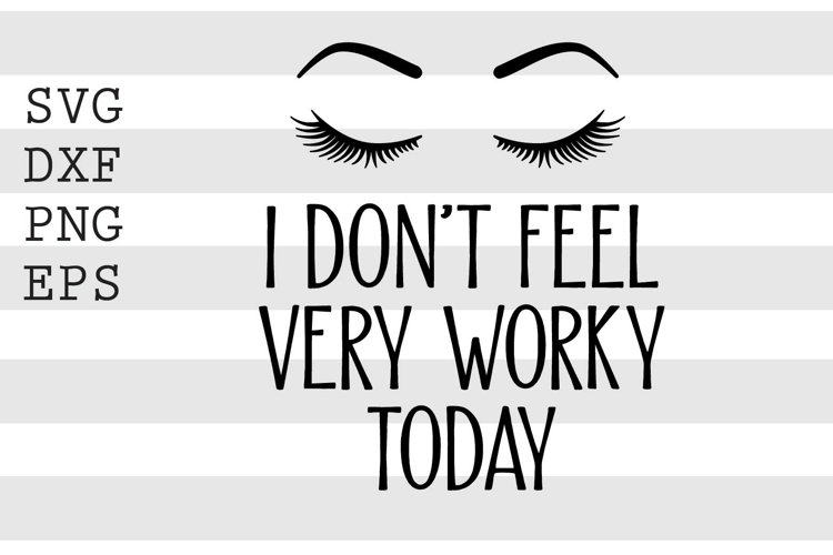 I dont feel very worky today SVG