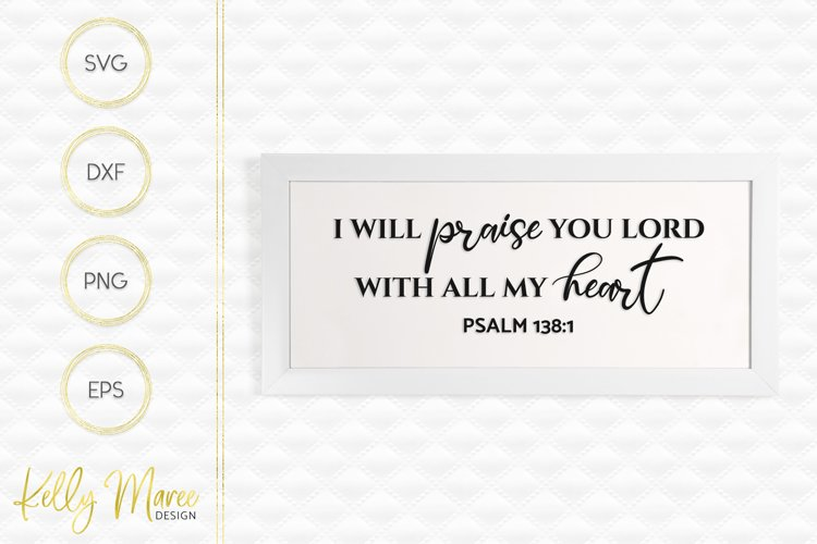 I Will Praise You Lord With All My Heart - Psalm 138-1 SVG