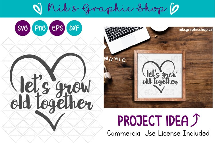 Grow Old Together Svg, Lets Grow Old Svg, Love Svg example image 1