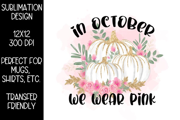 Breast Cancer Sublimation Design-Pink Pumpkins-We Wear pink example image 1