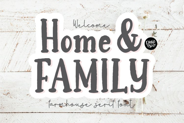 HOME & FAMILY Farmhouse Serif Font