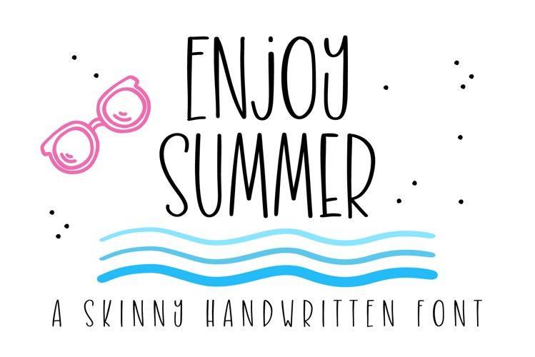 Enjoy Summer- A skinny handwritten font example image 1