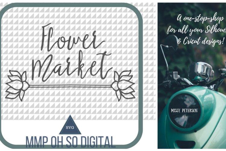 Flower Market SVG, Spring Sign SVG, Farmhouse Decor, Farmhouse Theme, Spring Flower, Flower Cut File, Springtime Sign, SVG Cut File example image 1
