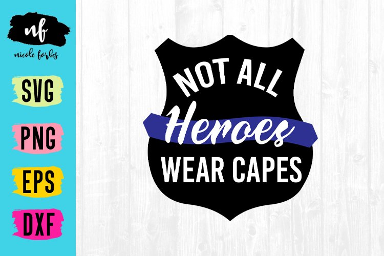 Cop Not All Heroes Wear Capes SVG Cut File example image 1