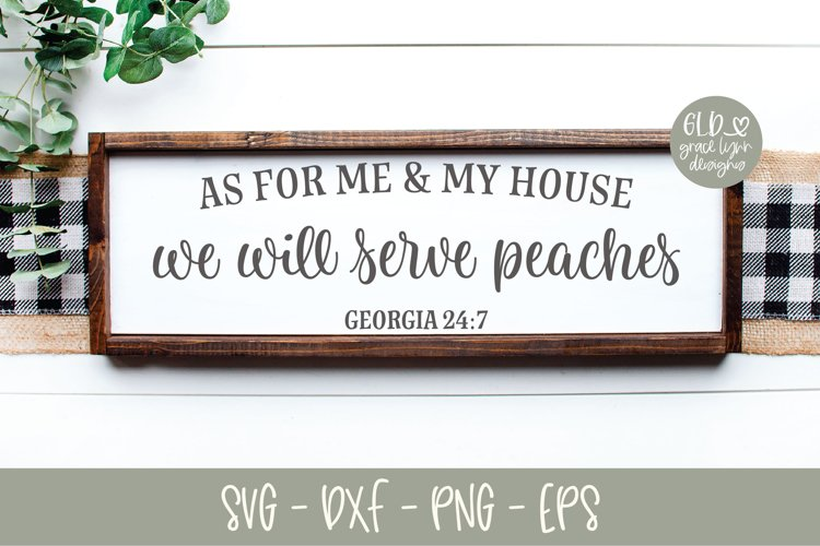 As For Me And My House We Will Serve Peaches - Georgia example image 1