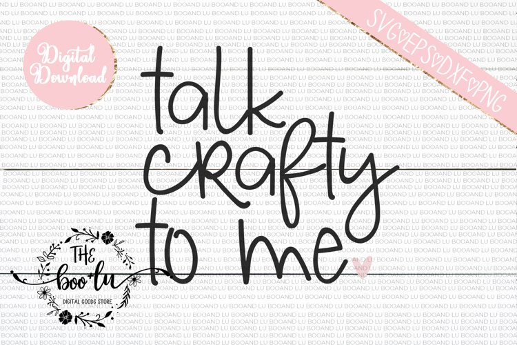 Talk Crafty To Me SVG DXF PNG EPS Cutting Files example image 1