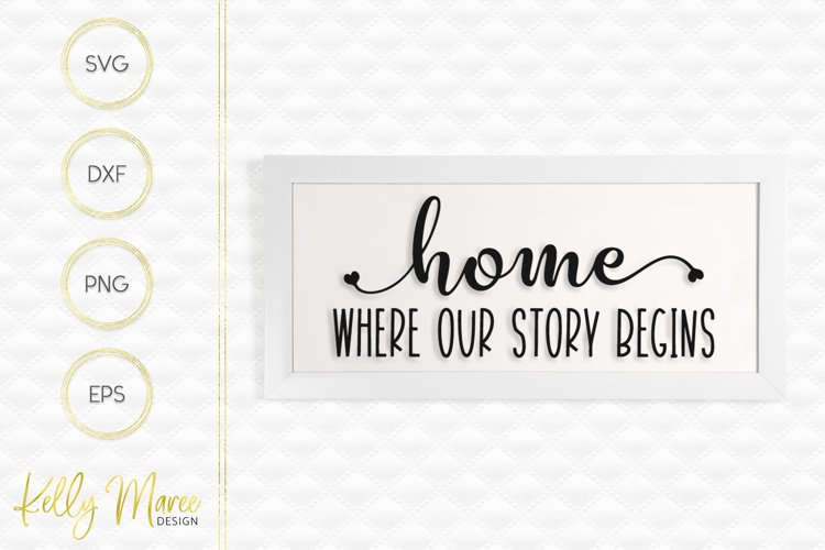 Home - Where Our Story Begins SVG example image 1