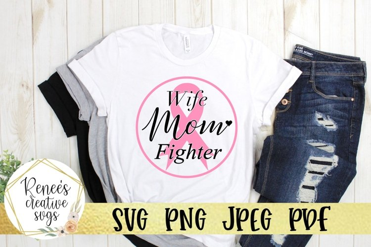 Wife, Mom, Fighter | Breast cancer awareness | SVG Cut File