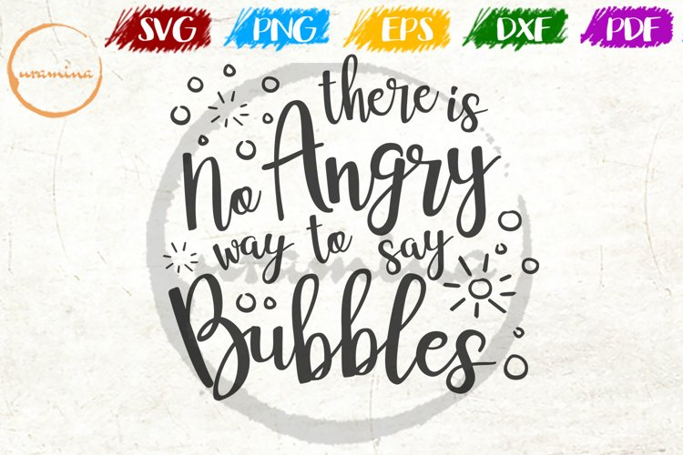 There Is No Angry Way To Say Bubbles Bathroom Quote Art example image 1