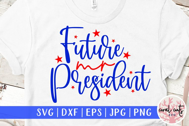 Future mr president - US Election Quote SVG example image 1