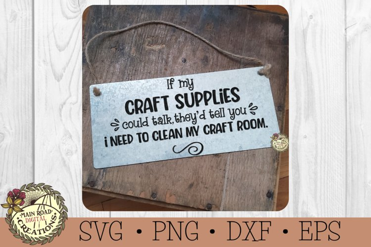 If My Craft Supplies Could Talk-Sarcastic-Funny-Humor SVG