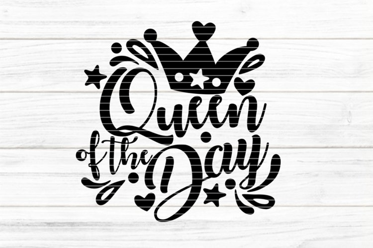 Queen of the Day SVG DXF EPS PDF PNG JPG example image 1