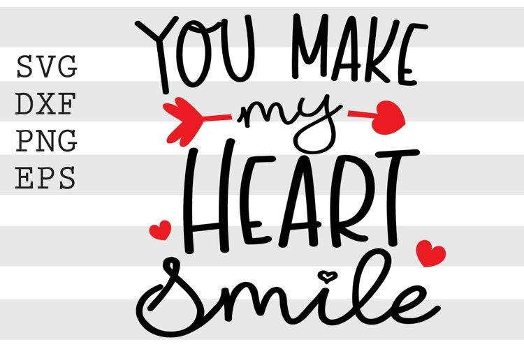 You Make My Heart Smile SVG