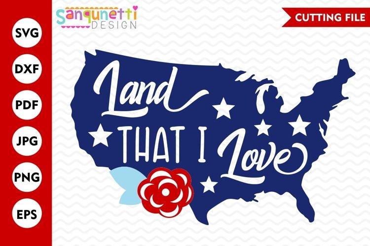 Land that I love SVG, USA svg, Summer svg, patriotic svg