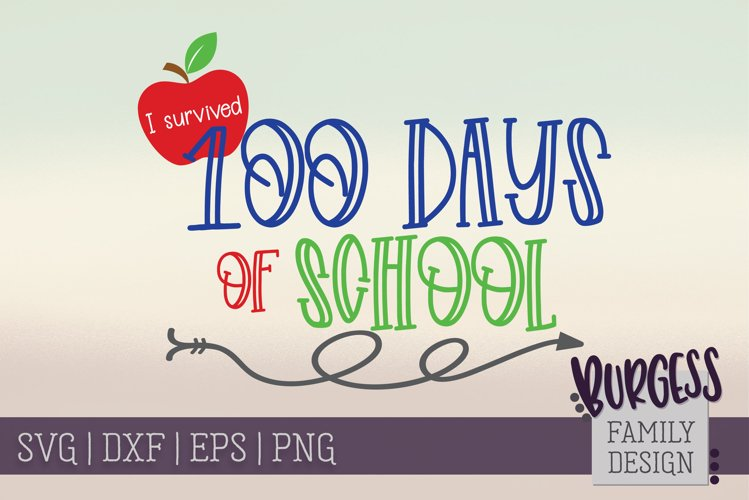 I survived 100 days of school | SVG DXF EPS PNG example image 1