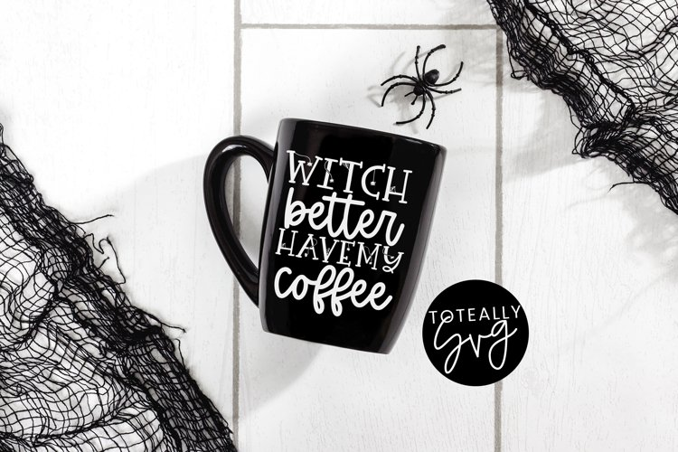 Witch Better Have My Coffee Halloween SVG. example image 1