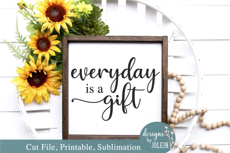 Everyday is a gift - SVG, Sublimation, Printable example image 1