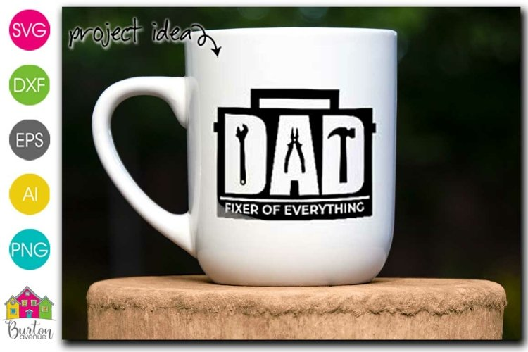 Fathers Day SVG File | Dad - Fixer of Everything