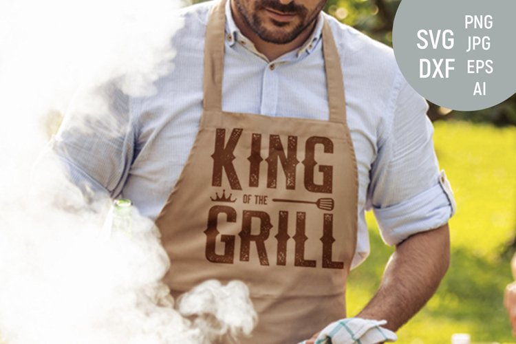 King of the grill svg, fathers day svg, grill master svg
