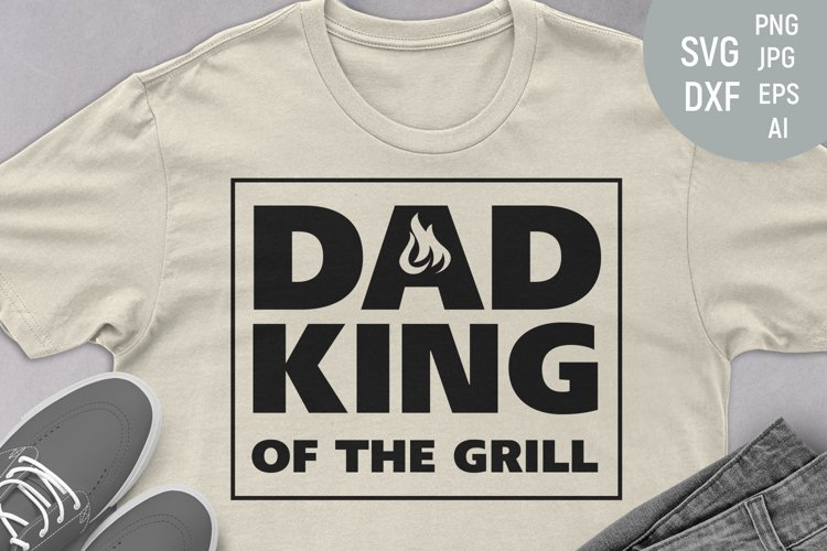 Dad king of the grill , fathers day grilling, grill master