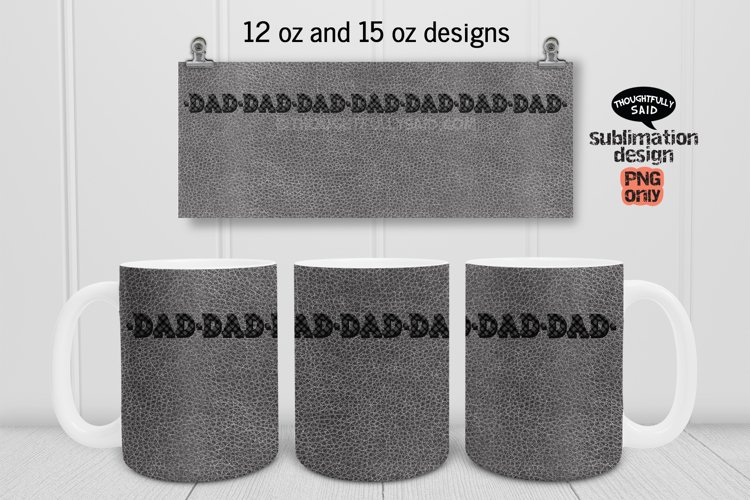 12 oz and 15 oz Mug Sublimation PNG files, Dad, Fathers Day