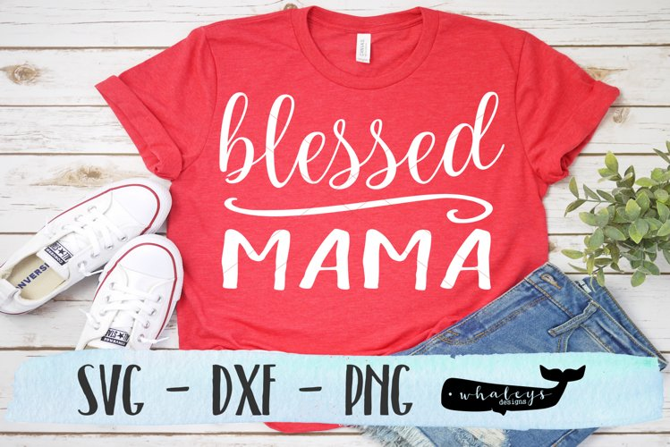 Blessed Mama Silhouette and Cricut Cut File example image 1