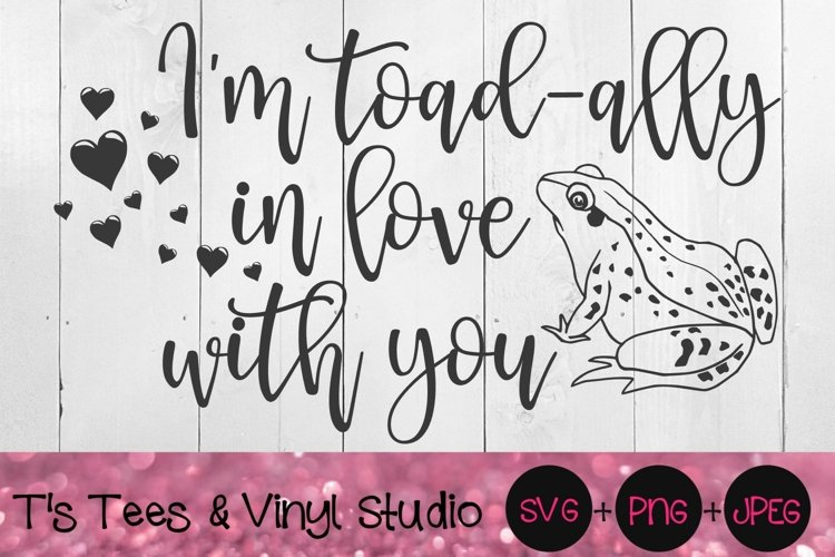 Im Toadally In Love With You, In Love Svg, Totally In Love