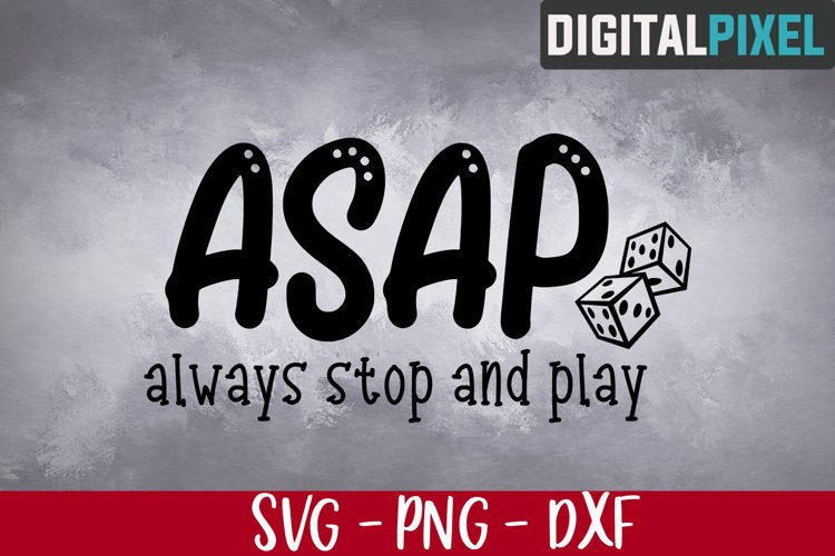 Asap Svg, Always Stop And Play Svg, Gambling Svg, Play Svg