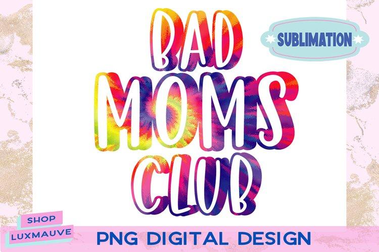 Bad Moms Club PNG Sublimation Design