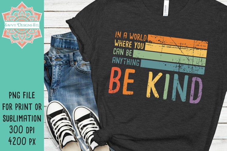 Be Kind PNG File for Sublimation and Print