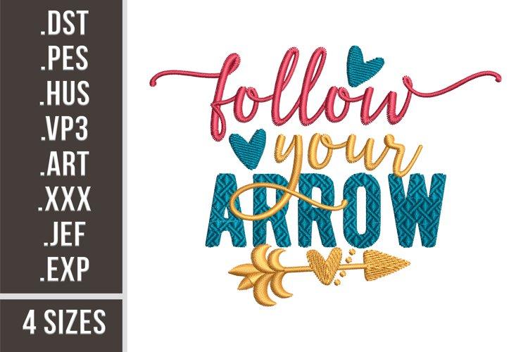 Follow Your Arrow - Embroidery Design example