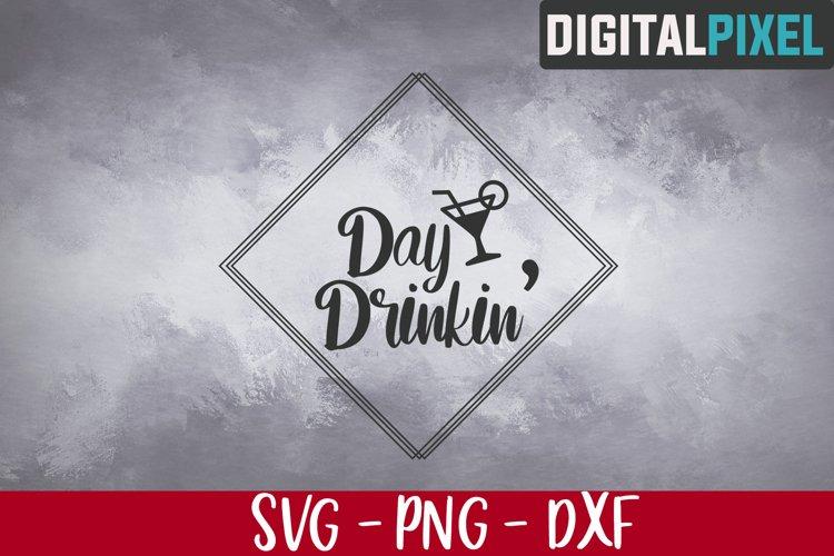 Day Drinkin Svg, Alcohol Svg, Drinking Svg, Martini Svg