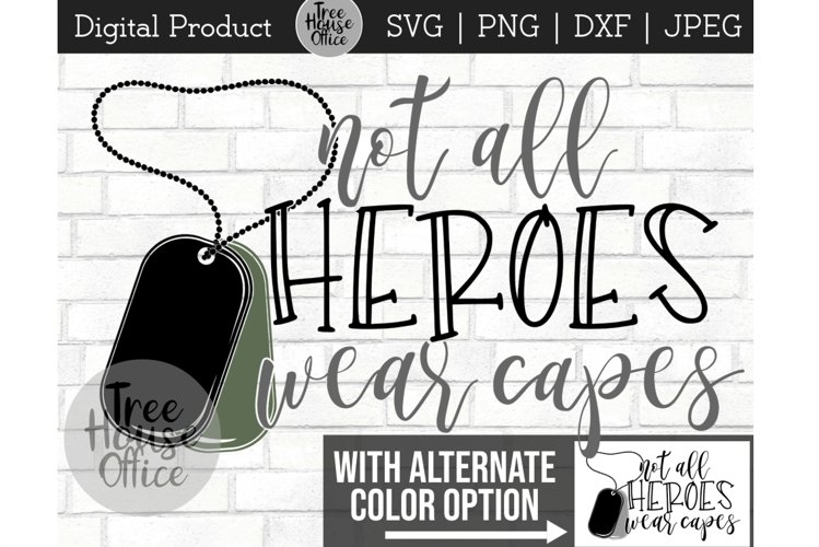 Soldier Hero, Dog Tags, Not All Heroes Wear Capes SVG