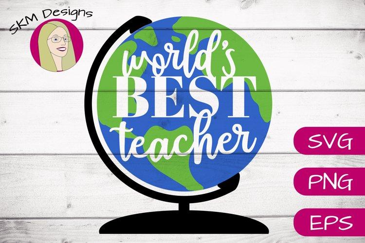 Worlds Best Teacher  SVG Cut File
