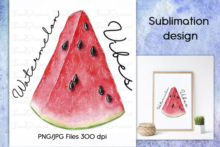 Sublimation design Watermelon Vibes, Summer Print, PNG/JPG