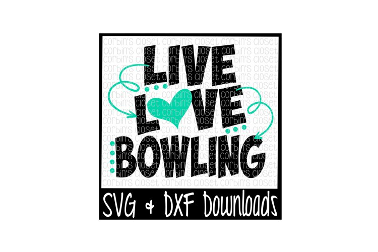 Bowling SVG * Live Love Bowling Cut File example image 1