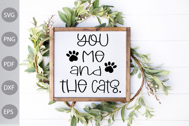 You, Me and The Cats- Farmhouse Sign SVG Cut File example image 1