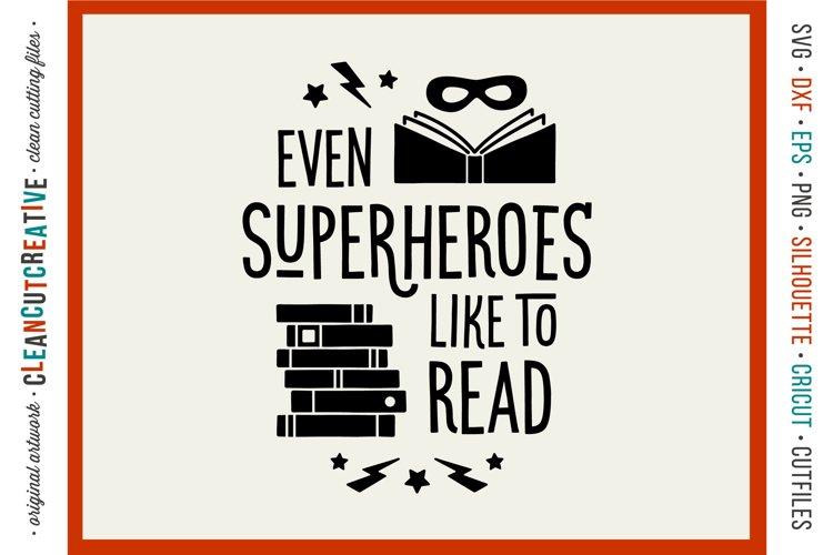 Even SUPERHEROES like to READ! - Cricut Silhouette cut file example image 1