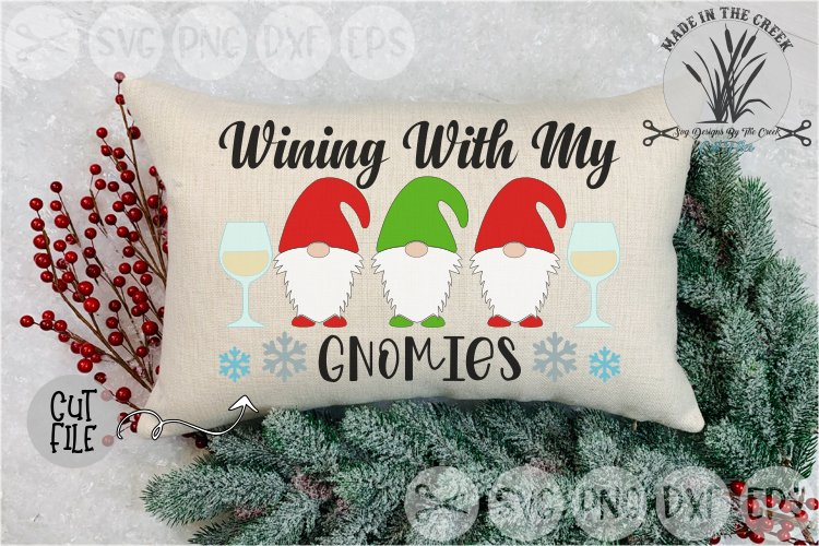 Wining With My Gnomies, Christmas, Gnomes, Cut File, SVG example image 1