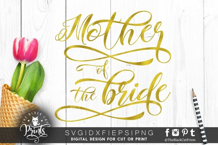 Mother Of The Bride SVG | Wedding SVG | Bridal SVG Cut File