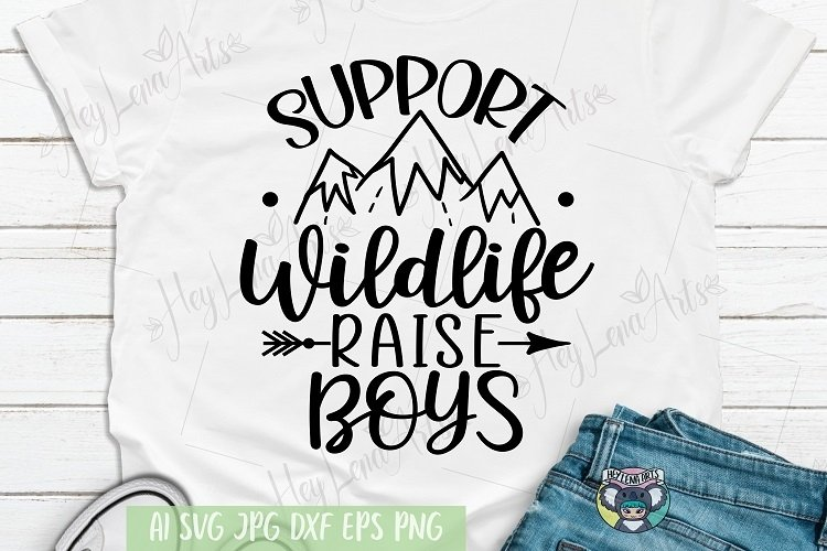 Support Wildlife Raise Boys svg, Mom svg, Cricut Cut Files example image 1