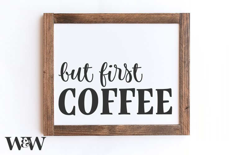 But First Coffee SVG | Farmhouse Kitchen SVG