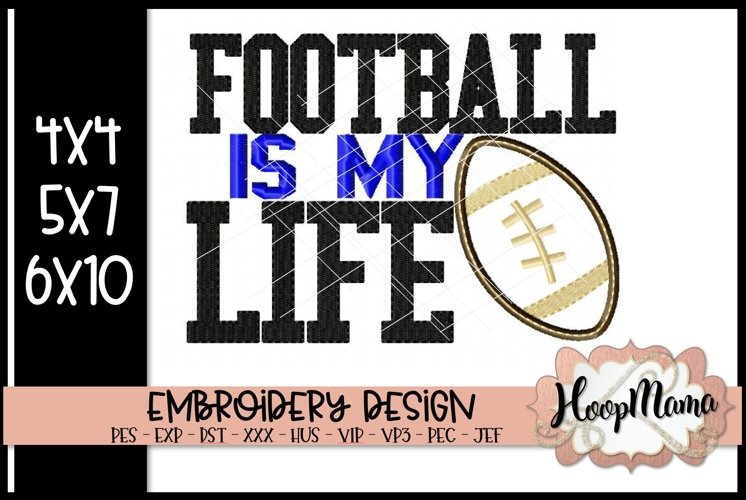 Football Is My Life - Football Embroidery example image 1
